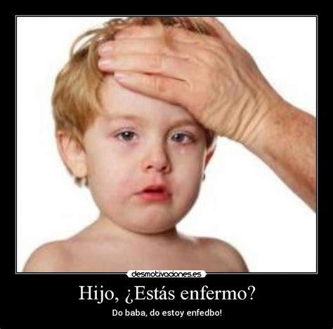 imagenes comicas de un enfermo hijo 191 est 225 s enfermo desmotivaciones