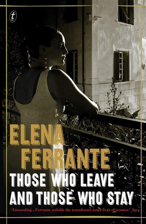 those who leave and those who leave and those who stay by elena ferrante ann goldstein 183 readings com au