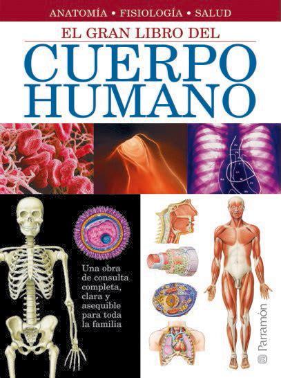 libro el cuerpo humano el gran libro del cuerpo humano isbn 9788434228689 libros tecnicos libreria hispano americana