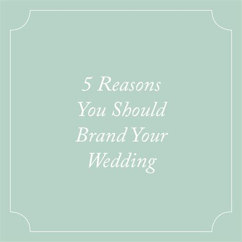 5 Reasons To In Your Wedding by 5 Reasons You Should Brand Your Wedding Gallerie Q
