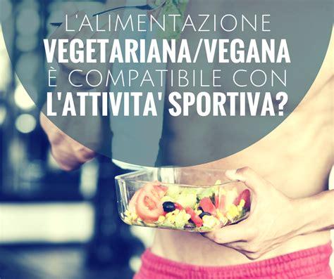 l alimentazione vegana alimentazione per l atleta vegetariano vegano dr