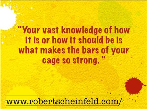 by shit i of course mean immense knowledge and yes what makes the bars of your cage so strong robert scheinfeld