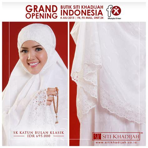 Mukena Siti Khadijah 1 grand opening butik siti khadijah di mall fx senayan jakarta