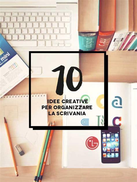 idee scrivania 10 idee per organizzare la scrivania inspire we trust