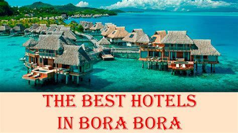 bora bora best resort the best hotels in bora bora polynesia