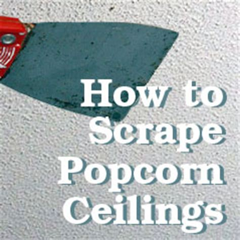 scraping your own popcorn ceilings it s a but