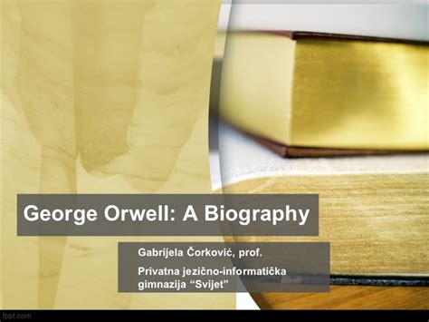 george orwell life biography george orwell ppt