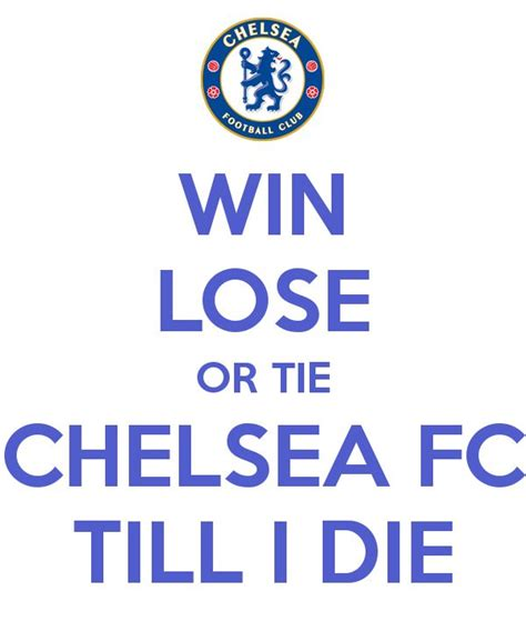 14 best chelsea images on pinterest chelsea fc futbol and searching win lose or tie chelsea fc till i die chelsea till i