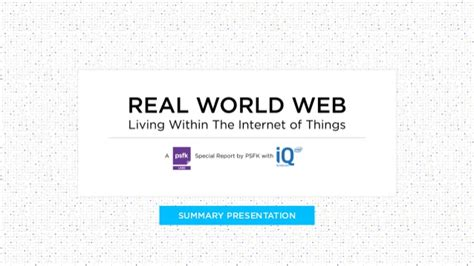 psfk 2017 forecast summary report psfk real world web report summary presentation on the