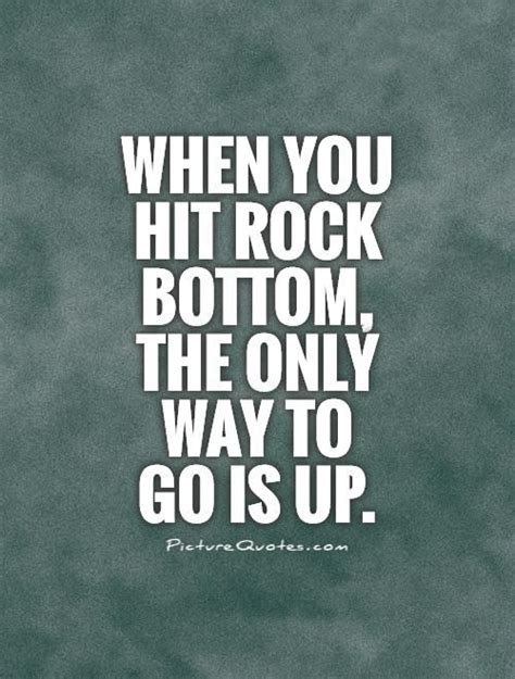 Hits Rock Bottom by Best 25 Rock Bottom Quotes Ideas On Rock