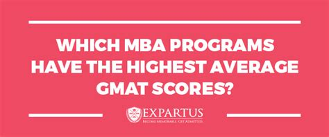 Mba Programs By Gmat Average Score by Which Mba Programs The Highest Average Gmat Scores