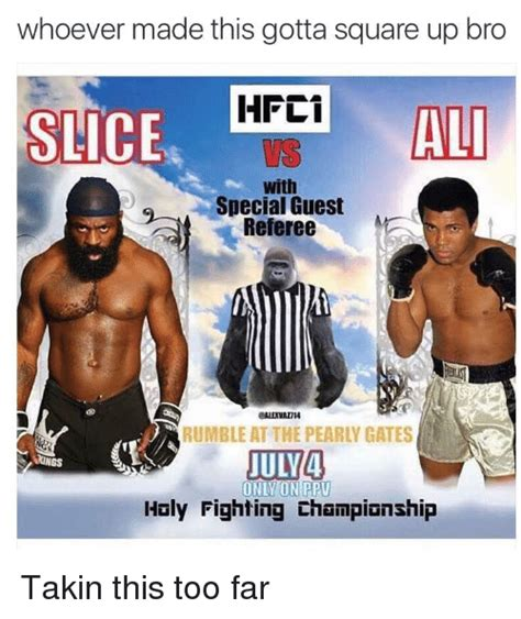 Kimbo Slice Meme - whoever made this gotta square up bro slice hfci ali with