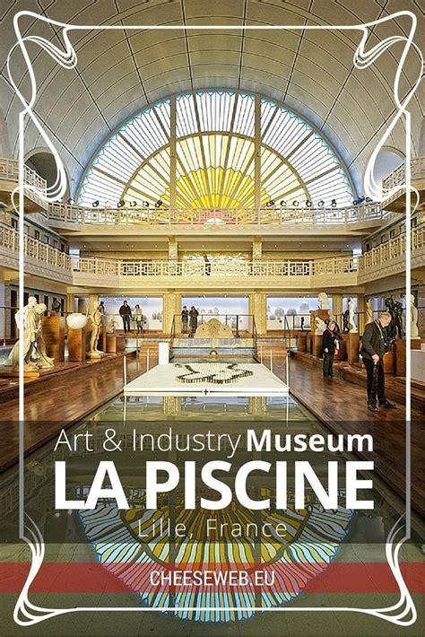 art  industry  la piscine museum lille france