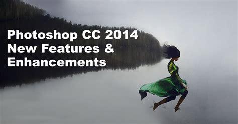 tutorial photoshop cc 2014 photoshop cc 2014 new features