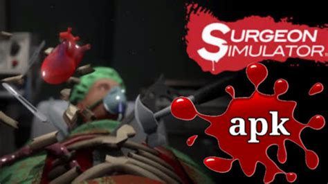 surgeon simulator apk with official android version browsys