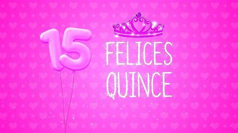imagenes feliz quince años felices 15 a 241 os princesa video tarjeta de felicitaci 243 n