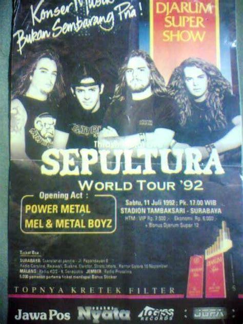 film dokumenter global metal global metal edizione kais ingatan sepultura live in surabaya july 1992 nada