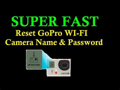 resetting wifi password on gopro hero 4 fast how to reset gopro wifi camera name and password