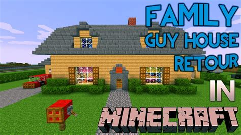 minecraft family house minecraft family guy griffin house retour youtube