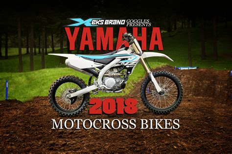 motocross bikes dirt bike magazine yamaha motocross bikes 2018