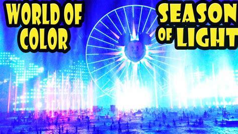 world of color season of light world of color season of light disney california