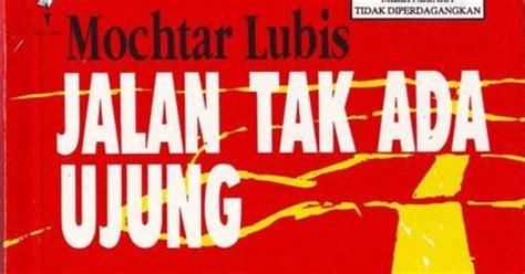 Jalan Tak Ada Ujung Cu 8 by Mochtar Lubis Foto 2017