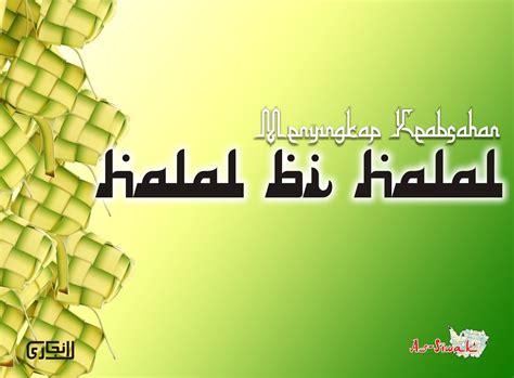 idul fitri  tradisi halal bihalal ikmal
