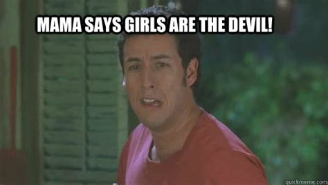 mama says girls are the devil waterboy quickmeme