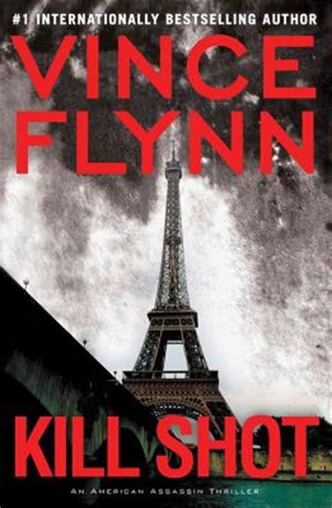 kill an american assassin thriller a mitch rapp novel books kill an american assassin thriller hardcover
