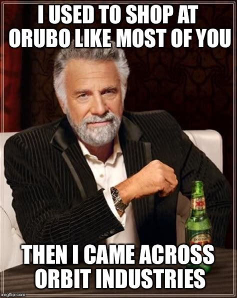 Most Used Meme - the most interesting man in the world meme imgflip