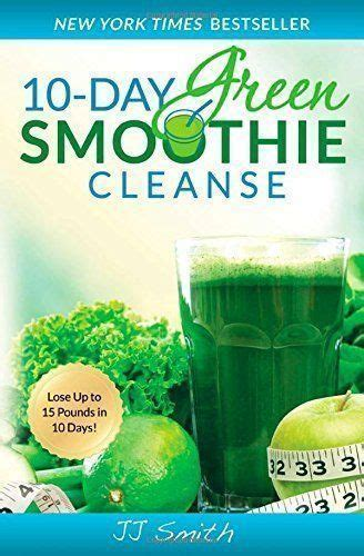 10 In 20 Detox Pdf by Get 20 Green Smoothie Cleanse Ideas On Without