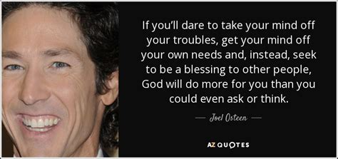 how to get off of the mind of a your pet loss joel osteen quote if you ll dare to take your mind off
