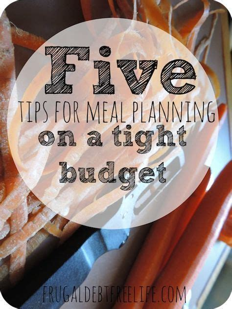 8 Tips For A Tight Budget by Five Tips For Successful Meal Planning On A Tight Budget