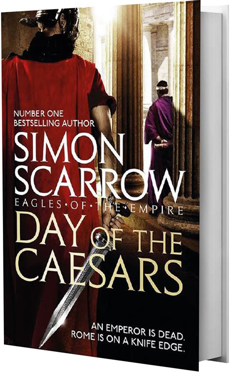 day of the caesars eagles of the empire 16 books simon scarrow s official website