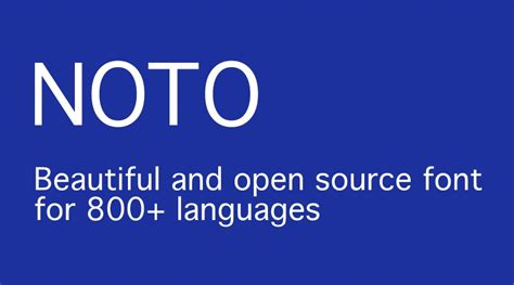 font design open source google s launches noto a free and open source font for