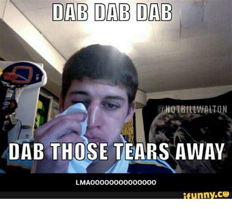Dab Meme - 25 best memes about dab dab dab dab dab dab memes