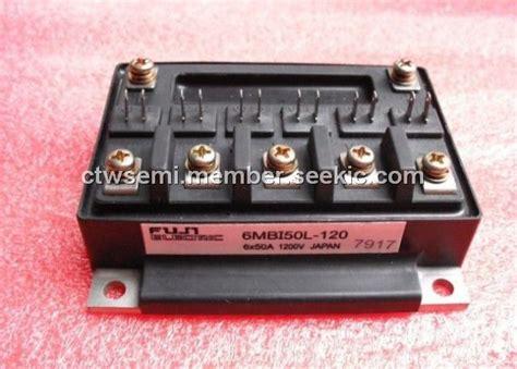 Igbt 2mbi 50l 120 Fuji Electric 6mbi50l 120 original supply us 95 110 fe fuji electric 6mbi50l 120 supplier seekic