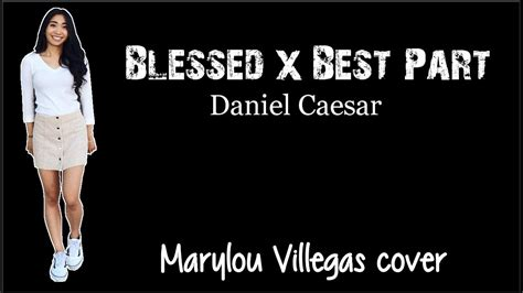 best part lyrics video lyrics daniel caesar blessed x best part marylou