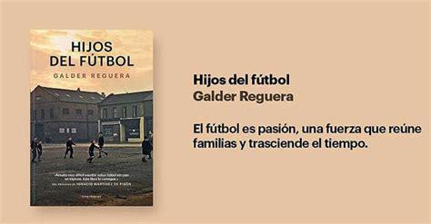 libro hijos del ftbol hijos del f 250 tbol amor y temor al f 250 tbol a manos llenas rtve es
