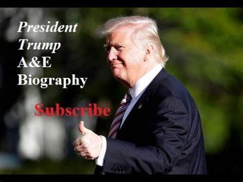 biography donald trump youtube president trump a e biography youtube