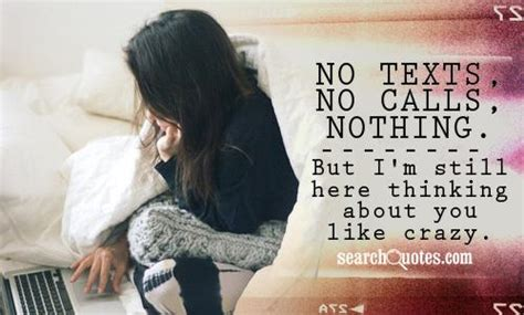 no texts no calls nothing but im still here thinking about you missing him quotes quotes about missing him sayings
