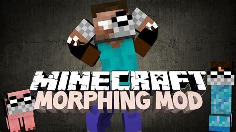 minecraft morphing mod transform