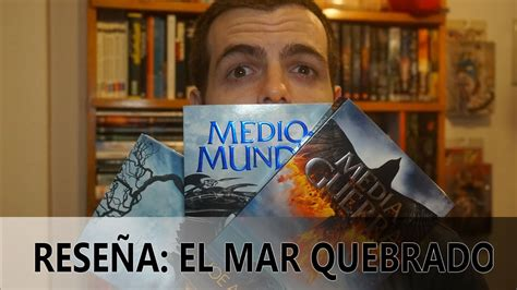 el mar quebrado 1 8466341161 rese 209 a el mar quebrado quot medio rey quot youtube