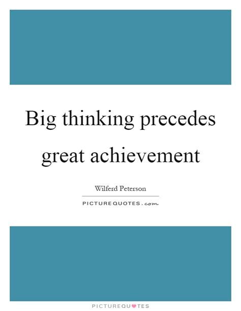 Essay On Big Thinking Precedes Great Achievement by Big Thinking Precedes Great Achievement Picture Quotes