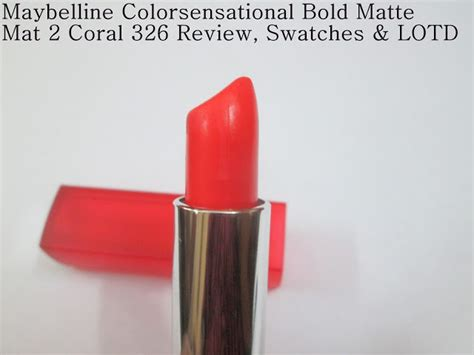 Maybelline Bold Matte Mat 4 by Maybelline Colorsensational Bold Matte Mat 2 Coral 326