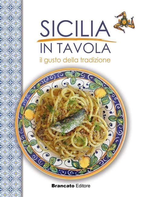 sicilia in tavola sicilia in tavola il gusto della tradizione libro