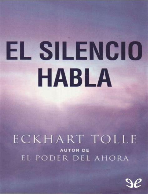 el silencio habla eckhart tolle el silencio habla