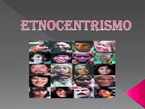dresser en español que es etnocentrismo