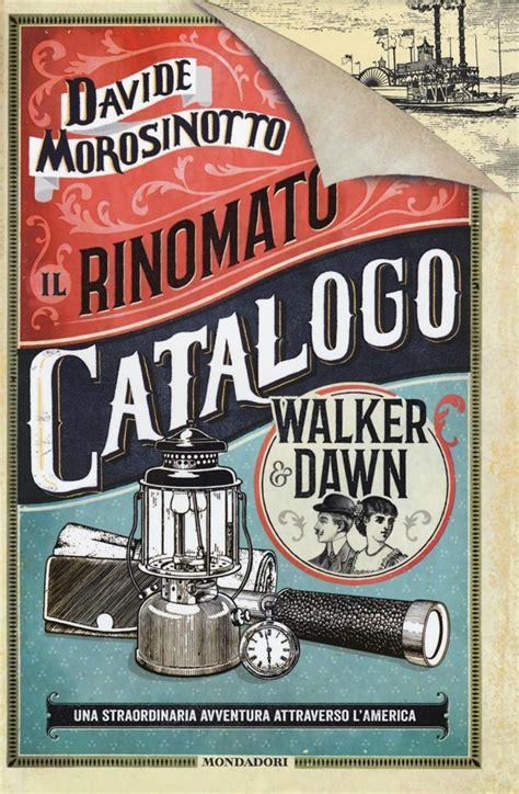 libro dawn libro il rinomato catalogo walker dawn di d lafeltrinelli