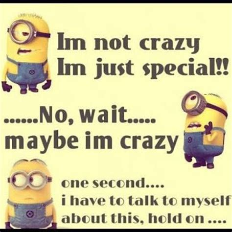 minion memes amp quotes   i m not crazy   page 1   wattpad
